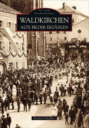 Waldkirchen von Schiffler,  Richard