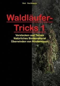 Waldläufer-Tricks 1 von Sackmann,  Jessica, Sackmann,  Kai