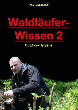 Waldläufer-Wissen 2 von Sackmann,  Jessica, Sackmann,  Kai
