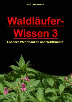 Waldläufer-Wissen 3 von Sackmann,  Jessica, Sackmann,  Kai