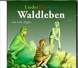 Waldleben von Zagler,  Luis