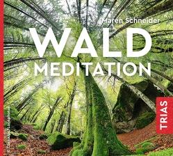 Waldmeditation von Schneider,  Maren