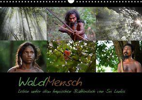 WaldMensch – Leben unter dem tropischen Blätterdach von Sri Lanka (Wandkalender 2018 DIN A3 quer) von Herrmann,  Udo