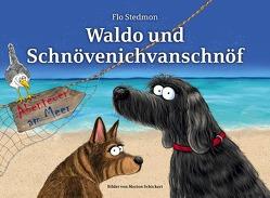 Waldo und Schnövenichvanschnöf. Abenteuer am Meer von Schickert,  Marion, Stedmon,  Flo
