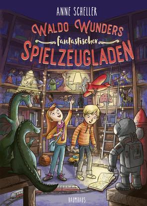Waldo Wunders fantastischer Spielzeugladen von Lauber,  Larisa, Scheller,  Anne