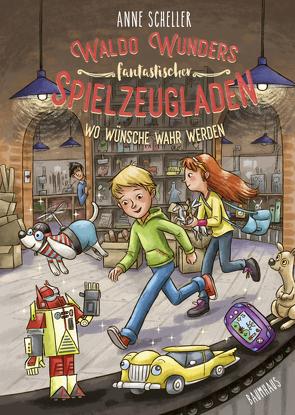 Waldo Wunders fantastischer Spielzeugladen – Wo Wünsche wahr werden von Lauber,  Larisa, Scheller,  Anne