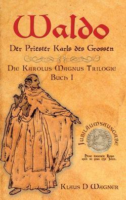 Waldo von Wagner,  Klaus D.