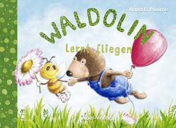 Waldolin lernt fliegen von Pluume,  Anna E.