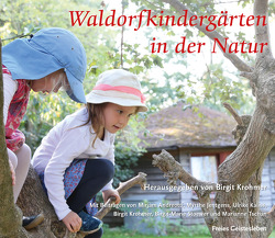 Waldorfkindergärten in der Natur von Krohmer,  Birgit
