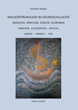 Waldorfpädagogik im Grundschulalter von Krüger,  Christine