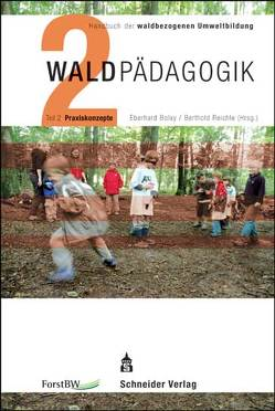 Waldpädagogik von Bolay,  Eberhard, Reichle,  Berthold