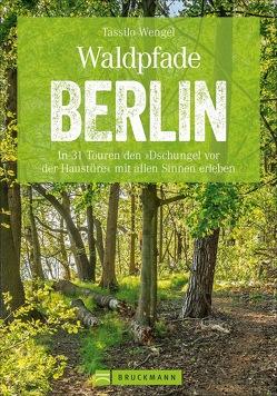 Waldpfade Berlin von Wengel,  Tassilo