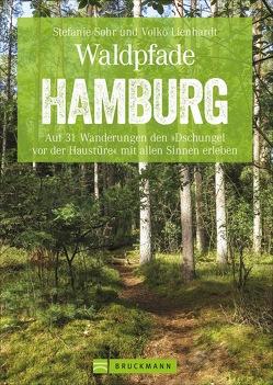 Waldpfade Hamburg von Volko Lienhardt,  Stefanie Sohr und