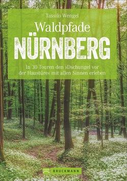 Waldpfade Nürnberg von Wengel,  Tassilo