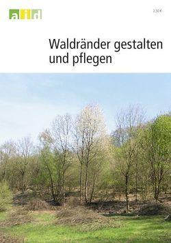 Waldränder gestalten und pflegen von Zundel,  Rolf