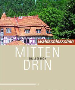 Waldschlösschen mitten drin von Marbach,  Rainer
