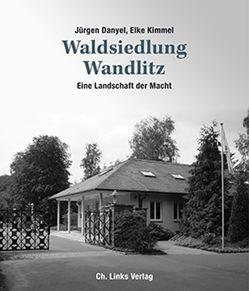 Waldsiedlung Wandlitz von Danyel,  Jürgen, Kimmel,  Elke