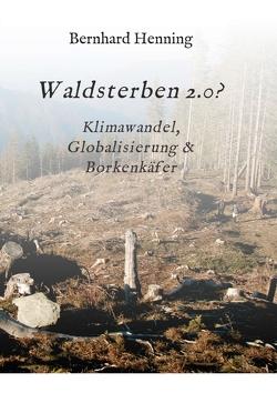 Waldsterben 2.0? von Henning,  Bernhard