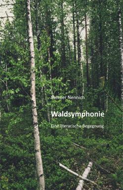 Waldsymphonie von Nennich,  Werner