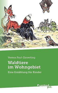 Waldtiere im Wohngebiet von Paul-Zinserling,  Verena