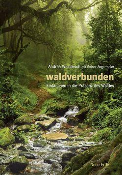 Waldverbunden von Andrea,  Wichterich, Reiner,  Angermeier