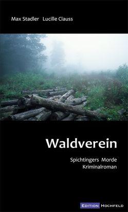 Waldverein von Clauss,  Lucille, Stadler,  Max