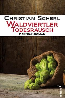 Waldviertler Todesrausch von Scherl,  Christian