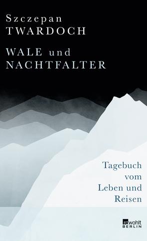 Wale und Nachtfalter von Kühl,  Olaf, Twardoch,  Szczepan