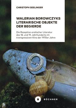 Walerian Borowczyks literarische Objekte der Begierde von Seelinger,  Christoph