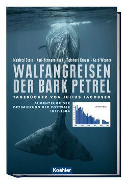 Walfangreisen der Bark Petrel von Kock,  Karl-Hermann, Krause,  Reinhard, Stein,  Manfred, Wegner,  Gerd