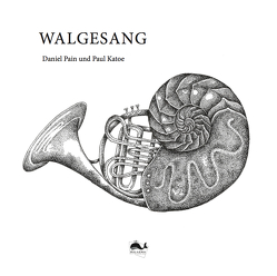Walgesang – Whale Songs von Katoe,  Paul, Pain,  Daniel