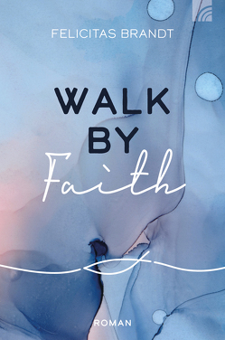 Walk by FAITH von Brandt,  Felicitas