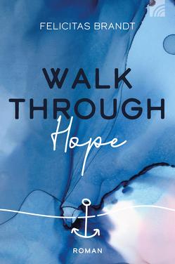 Walk through HOPE von Brandt,  Felicitas