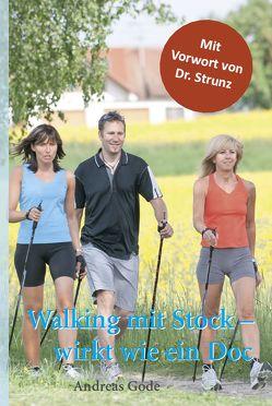Walken mit Stock – wirkt wie ein Doc von Gode,  Andreas