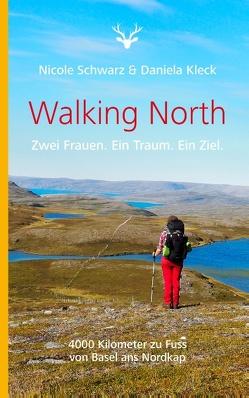Walking North von Kleck,  Daniela, Schwarz,  Nicole
