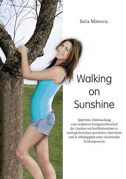 Walking on Sunshine von Mitrovic,  Julia
