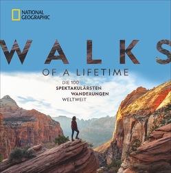 Walks of a Lifetime – Die 100 spektakulärsten Wanderungen weltweit von Siber,  Kate