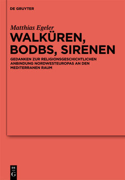 Walküren, Bodbs, Sirenen von Egeler,  Matthias