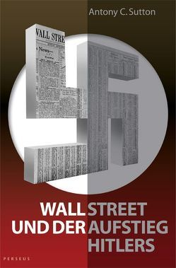 Wall Street und der Aufstieg Hitlers von Bracher,  Andreas, Geiger,  Peter, Sutton,  Antony C