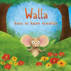 Walla kann es kaum erwarten von Wiechenthaler,  Werner David