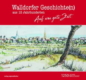 Walldorfer Geschichte(n) aus 12 Jahrhunderten von Stadt Walldorf