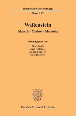 Wallenstein. von Emich,  Birgit, Niefanger,  Dirk, Sauerer,  Dominik, Seiderer,  Georg