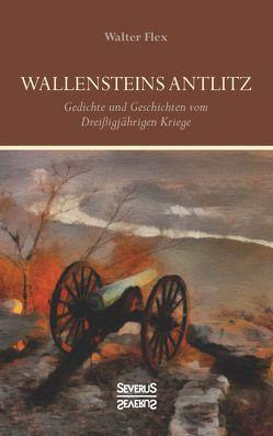 Wallensteins Antlitz von Flex,  Walter