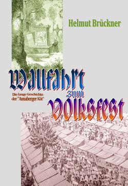 Wallfahrt zum Volksfest von Brückner,  Helmut