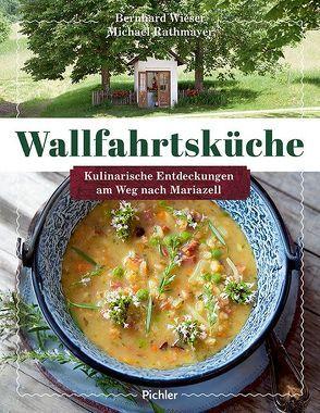Wallfahrtsküche von Rathmayer,  Michael, Wieser,  Bernhard