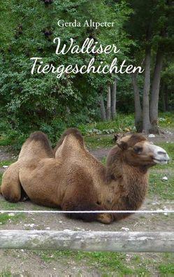 Walliser Tiergeschichten von Altpeter,  Gerda