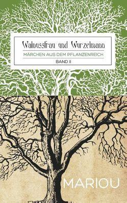 Walnussfrau und Wurzelmann von Wiesler,  Marion