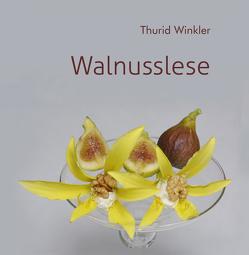 Walnusslese von Winkler,  Rolf, Winkler,  Thurid
