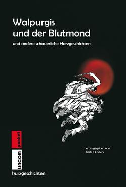 Walpurgis und der Blutmond von Lüders,  Ulrich