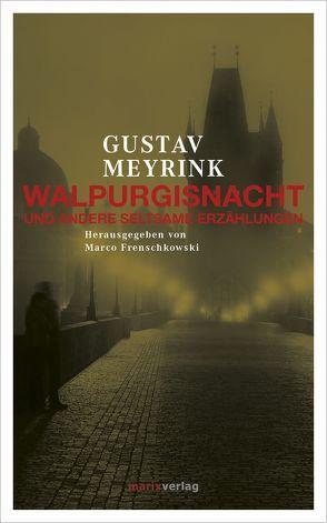 Walpurgisnacht von Frenschkowski,  Marco, Meyrink,  Gustav